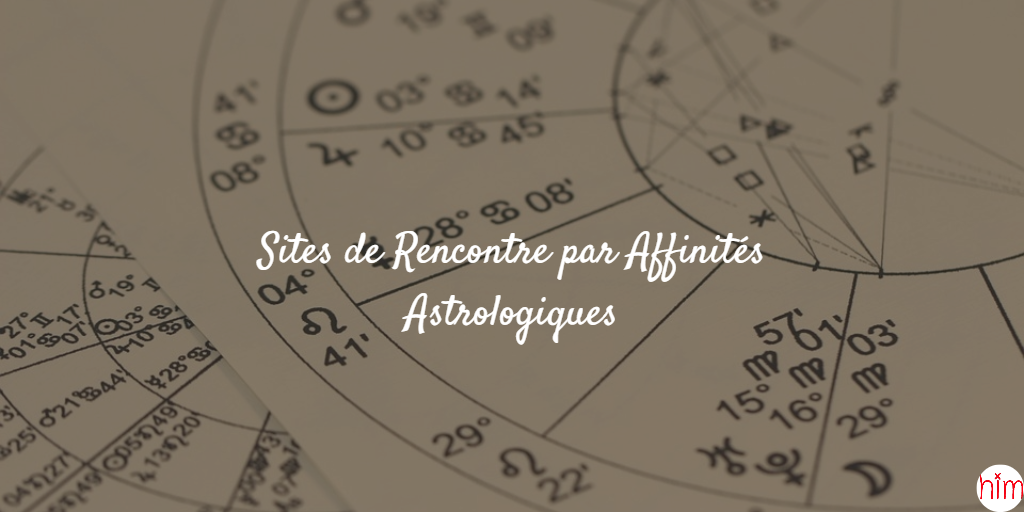 Rencontre par affinite astrologique
